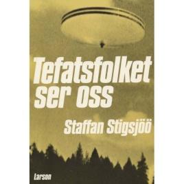 Stigsjöö, Staffan: Tefatsfolket ser oss