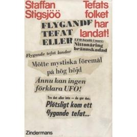 Stigsjöö, Staffan: Tefatsfolket har landat!