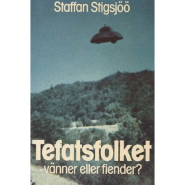 Stigsjöö, Staffan: Tefatsfolket - vänner eller fiender?