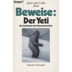 Bord, Janet & Colin: Beweise: Der Yeti. Das Geheimnis der Schneemenschen (Pb)