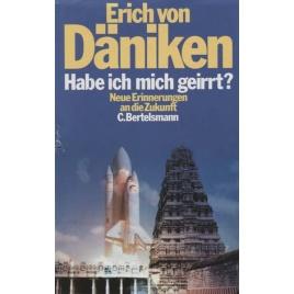 Däniken, Erich von: Habe ich mich geirrt? Neue Erinnerungen an die Zukunft.