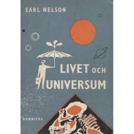 Nelson, Earl: Livet och universum