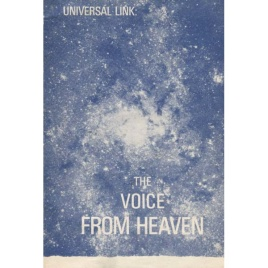 Universal Link (The): The voice from heaven (The message to mankind)