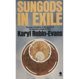 Robin-Evans, Karyl: Sungods in exile. Secrets of the Dzopa of Tibet
