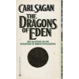 Sagan, Carl: The dragons of Eden. Speculations on the evolution of human intelligence