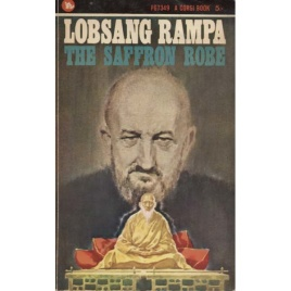 Rampa, T. Lobsang [Cyril Hoskins]: The saffron robe