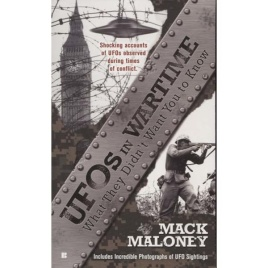 Maloney, Mack: UFOs in wartime. What they didn't want you to know