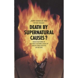 Randles, Jenny & Hough, Peter: Death by supernatural causes? (Pb)