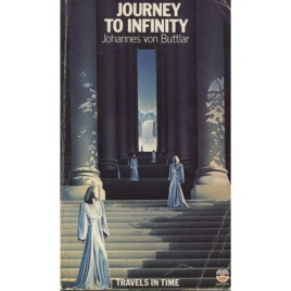 Buttlar, Johannes von: Journey to infinity. Travels in time