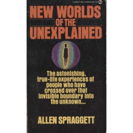 Spraggett, Allen: New worlds of the unexplained (Pb)