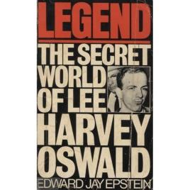 Epstein, Edward Jay: Legend. The secret world of Lee Harvey Oswald