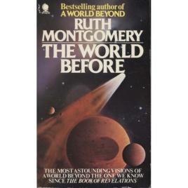 Montgomery, Ruth: The world before. (Pb)