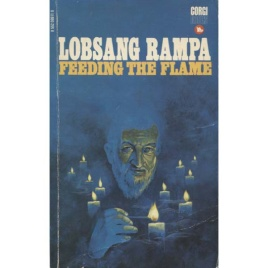 Rampa, T.Lobsang [Cyril Hoskins]: Feeding the flame (Pb)