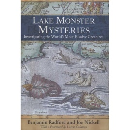 Radford, Benjamin & Nickell, Joe: Lake monster mysteries. Investigating the world's most elusive creatures