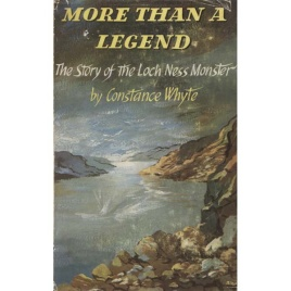 Whyte, Constance: More than a legend. The story of the Loch Ness monster