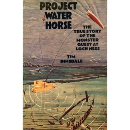 Dinsdale, Tim: Project water horse. The true story of the monster quest at Loch Ness