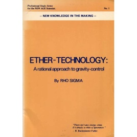 Sigma, Rho: Ether-technology: a rational approach to gravity-control