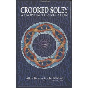 Brown, Allan & Michell, John: Crooked Soley: A crop circle revelation (Sc)