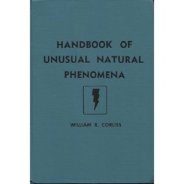 Corliss, William R. (compiled by): Handbook of unusual natural phenomena