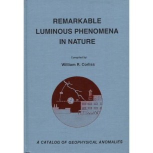 Corliss, William R. (compiled by): Remarkable luminous phenomena in nature. A catalog of geophysical anomalies