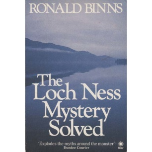 Binns, Ronald: The Loch Ness mystery solved