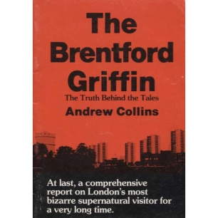 Collins, Andrew: The Brentford griffin. The truth behind the tales