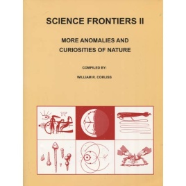 Corliss, William R. (compiled by): Science frontiers II: more anomalies and curiosities of nature