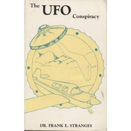 Stranges, Frank E.: The UFO conspiracy