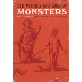 Thompson, C.J.S.: The mystery and lore of monsters. With accounts of some giants, dwarfs and prodigies