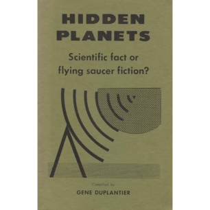 Duplantier, Gene: Hidden planets. Scientific fact or flying saucer fiction?