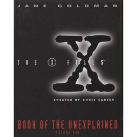 Goldman, Jane: The X-files book of the unexplained (volume 1)