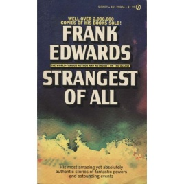 Edwards, Frank: Strangest of all
