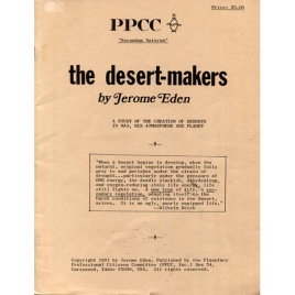 Eden, Jerome: The desert-makers. A study of the creation of deserts in man, his atmosphere and planet