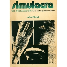 Michell, John: Simulacra. Faces and figures in nature, with 196 illustrations