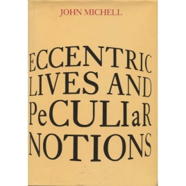 Michell, John: Eccentric lives and peculiar notions