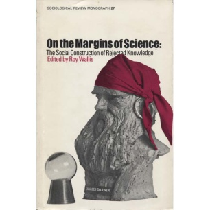 Wallis, Roy (ed.): On the margins of science. The social construction of rejected knowledge