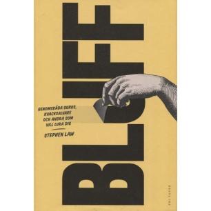 Law, Stephen: Bluff. Genomskåda gurus, kvacksalvare och andra som vill lura dig