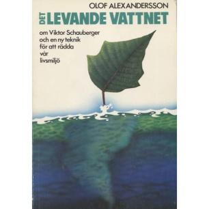 Alexandersson, Olof : Det levande vattnet. Om Viktor Schauberger och en ny teknik för att rädda vår livsmiljö - Good