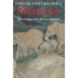Blashford-Snell, John: Mysteries. Encounters with the unexplaind
