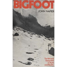 Napier, John: Bigfoot. The yeti and Sasquatch in myth and reality.
