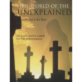 Bord, Janet &Colin: The world of the unexplained.
