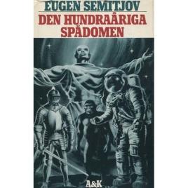Semitjov, Eugen: Den hundraåriga spådomen.