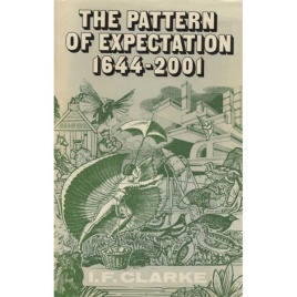 Clarke, I. F.: The pattern of expectation 1644 - 2001