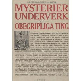 Michell, John & Rickard, Robert J.M.: Mysterier, underverk och obegripliga ting.
