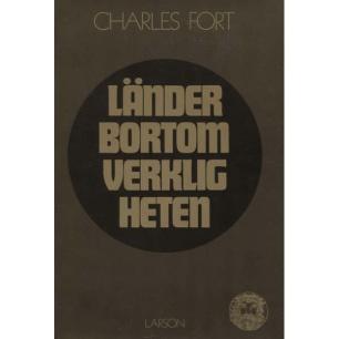 Fort, Charles: Länder bortom verkligheten.