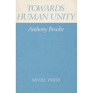 Brooke, Anthony: Towards human unity
