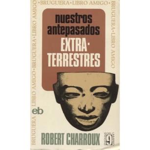 Charroux, Robert: Nuestros antepasados extraterrestres (Pb)