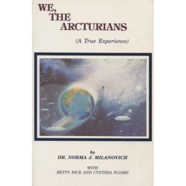 Milanovich, Dr. Norma J.: We, the Arcturians
