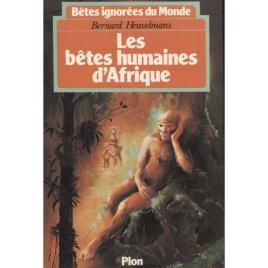 Heuvelmans, Bernard: Les bêtes humaines d'Afrique.