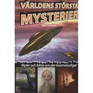 Larsson, Jan: Världens största mysterier